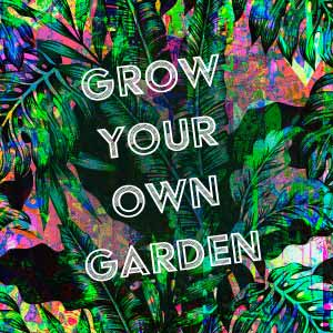 Grow Your Own Garden TechnicoFlor