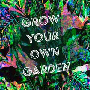 Grow Your Own Garden TechnicoFlor
